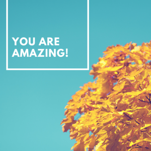 Compliment someone - you are amazing