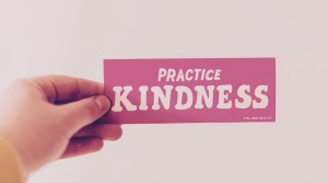 Practice kindness sign