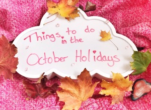 Things to do in the October holidays
